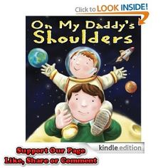 Free On My Daddy's Shoulders Children's Kindle Book - http://getfreesampleswithoutsurveys.com/free-on-my-daddys-shoulders-childrens-kindle-book