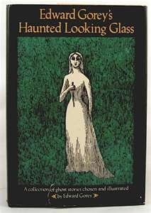 Edward Gorey's Haunted Looking Glass by | Avenel Books, 1984