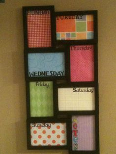 Dry Erase Weekly Calendar: 7 Opening Frame from Wal-Mart, scrapbook paper, and stickers. Write on glass and then wipe off to change schedule