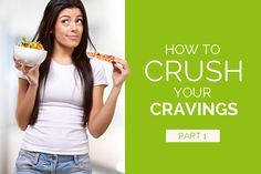 Crush your cravings: What causes food cravings and how can you control them? Control Cravings, Food Cravings, Healthy Life, Crushes, Healthy Living