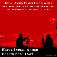 Indian Armed Forces Flag Day in a reminder that we also have our duties to do towards our armed forces. Happy Indian Armed Forces Flag Day! Armed Forces Flag Day, English Quotes, Quote Of The Day, Status Wallpaper, Indian, Happy, Image, Photos, Phrase Of The Day