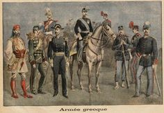 Uniforms of the Greek Army and Navy at the time of the Greco Turkish war of 1897 from Le Petit Journal (Artist is Henry to  Greek History, European History, Hellenic Army, Army Uniform, Military Uniforms, Army Ranks, Greek Warrior, Turkish Army, Army & Navy