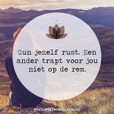 Words Of Wisdom Quotes, Wise Words, Daily Quotes, Best Quotes, Dutch Words, Spirit Quotes, Dutch Quotes, Lessons Learned In Life, Kindness Quotes