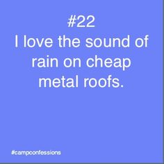 It's raining right now. I want to be under a metal roof just for this sound.