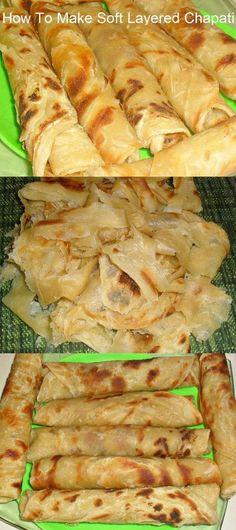 "Learn How to Make Soft Layered Chapati Step By Step ( Chapati Za Ngozi). ""Repinned by Keva xo""."