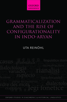 Grammaticalization and the rise of configurationality in Indo-Aryan / Uta Reinöhl