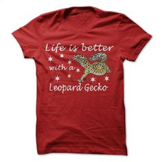 Life is better with a Leopard Gecko- V2015 T Shirt, Hoodie, Sweatshirts - cheap t shirts #Tshirt #style