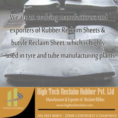 Hightech reclaim is famous for best grade of high tensile, super fine, medium, and coarse of reclaim rubber.