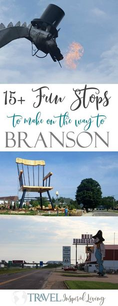 15  fun stops to make on a road trip to Branson. From Route 66 to the world's largest rocking chair you'll find plenty to see and do.