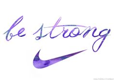 Be strong - Nike poster - Motivation Blog - Motivation quotes
