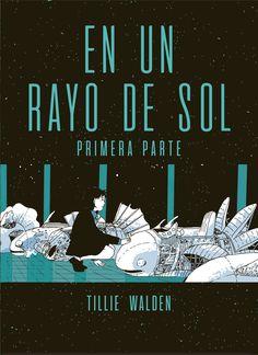 Tillie Walden - On a Sunbeam -Cubiertas - primera y segunda part Ghost World, Tapas, Series Dc, All Locations, Barcelona, 1, Movie Posters, Music, Books
