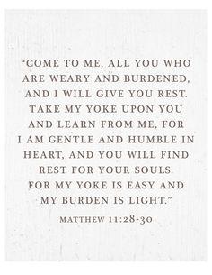 Matthew 11:28-30 Print  Bible Verse  Come to Me  by loveandgraceco