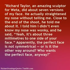 Yes Richard, you are not perfect, you know that, you don't want to be that and all of that is EXACTLY what makes you perfect!