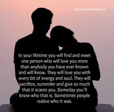 Lessons Learned in Life | In your lifetime you will find and meet one person.