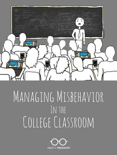 Managing Misbehavior in the College Classroom | Cult of Pedagogy