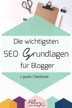 Du musst kein SEO-Profi sein, damit dein Blog über Suchmaschinen wie Google und Co. gefunden wird. Ich zeige dir die wichtigsten SEO Grundlagen für Blogger, die du kennen musst - inklusive gratis Checkliste!