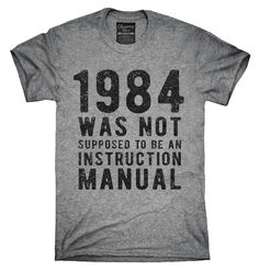 1984 Was Not Supposed To Be An Instruction Manual Shirt, Hoodies, Tanktops