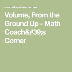Volume, From the Ground Up - Math Coach's Corner
