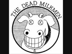 The Dead Milkmen - Punk Rock Giiiirl Kinds Of Music, My Music, Dope Music, Music Notes, Music Stuff, Princess Logo, Punks Not Dead, Band Logos, Alternative Music