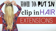 HOW TO: Put in Hair Extensions
