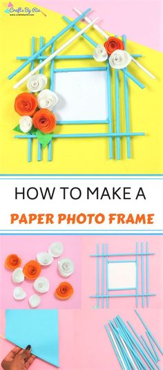 Beautiful paper photo frame craft for kids and adults. Fantastic boredom buster project for summer and spring and excellent room decor craft idea. Also learn how to make simple paper roses in easy steps from the same tutorial. Paper Crafts Origami, Paper Crafts For Kids, Diy Arts And Crafts, Diy Paper, Decor Crafts, Easy Crafts, Cadre Photo Simple, Simple Photo Frame, Photo Frames For Kids
