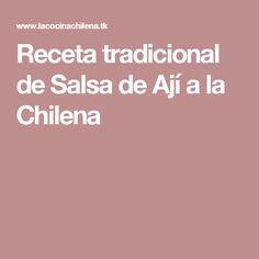 Receta tradicional de Salsa de Ají a la Chilena