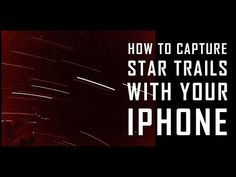 How to Capture Star Trails with Your iPhone