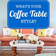 Check out some of our favorite coffee tables.