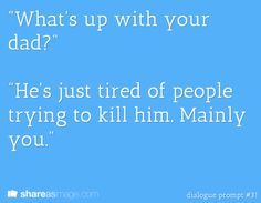 Writing prompt: #dialogue prompt #31