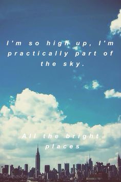 All the bright places quote. Edit by @luciamena18 || @lurodry