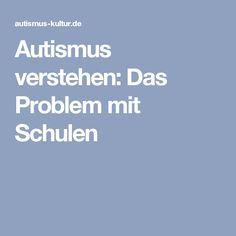 Autismus verstehen: Das Problem mit Schulen
