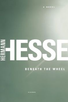 Buy Beneath the Wheel: A Novel by Hermann Hesse, Michael Roloff and Read this Book on Kobo's Free Apps. Discover Kobo's Vast Collection of Ebooks and Audiobooks Today - Over 4 Million Titles! Forest Village, Books To Read, My Books, Signature Book, Life Changing Books, Hermann Hesse, Literary Fiction, Student Gifts, Play