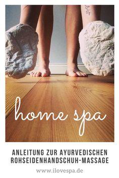 DIY Home Spa - Anleitung zur Ayurvedischen Rohseidenhandschuhmassage