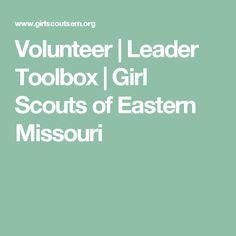 Volunteer   Leader Toolbox   Girl Scouts of Eastern Missouri