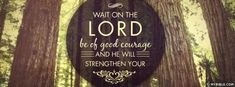 Wait On The Lord - Facebook Cover Photo