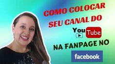 Youtube na Fanpage - Como colocar canal do YOUTUBE NA FANPAGE no Faceboo...