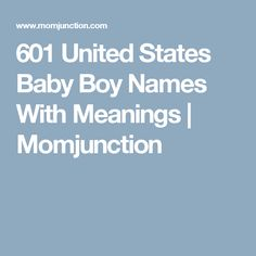 601 United States Baby Boy Names With Meanings | Momjunction