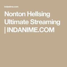 Nonton Hellsing Ultimate Streaming | INDANIME.COM