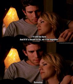 One Tree Hill Over the Hills and Far Away I love them together even though I've always been for Lukas and Peyton together Peyton Sawyer, Lucas And Peyton, Tv Quotes, Movie Quotes, Song Quotes, Qoutes, Les Freres Scoot, One Tree Hill Quotes, Best Tv Couples