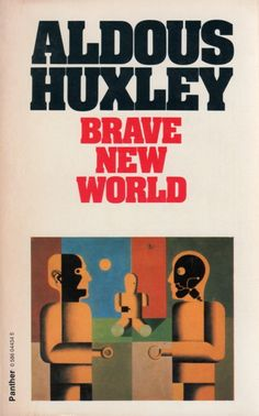 Publication: Brave New World  Authors: Aldous Huxley Year: 1977-08-00 ISBN: 0-586-04434-5 [978-0-586-04434-6] Publisher: Panther / Granada  Cover: Heinrich Hoerle