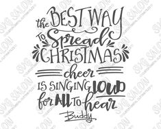 The Best Way To Spread Christmas Cheer Buddy The Elf Quote Cut File in SVG, EPS, DXF, JPEG, and PNG