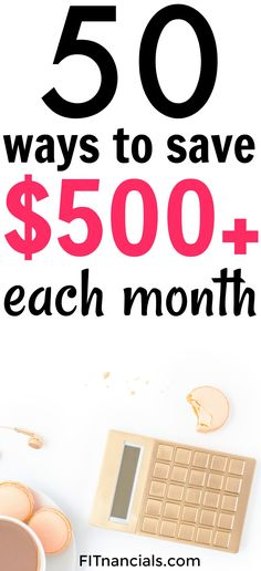 Check out this list of 50 ways to save $500+ each month. This is an awesome list!