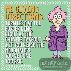 ***Yep, don't give me N, E, S, W directions, I'll be lost!