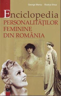 George Marcu, Rodica Ilinca – Enciclopedia personalităților feminine din România My World, Georgia, Literature, Books, Fun, Movies, Movie Posters, Times, Reading