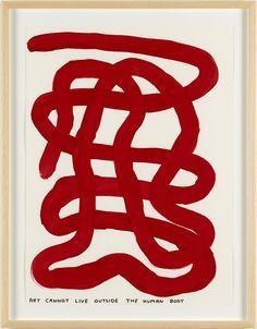 Resultado de imagem para art cannot live outside the human body david shrigley