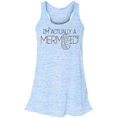 Mermaid I'm Actually a Mermaid Be a Mermaid Mermaid Tank Top Flowy... ($22) ❤ liked on Polyvore