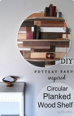 Round Planked Wood Wall Shelf (Knock Off Decor) Diy Wood Shelves, Wood Wall Shelf, Wall Shelves, Diy Living Room Decor, Rooms Home Decor, Diy Home Decor, Knock Off Decor, Pottery Barn Inspired, Diy Décoration