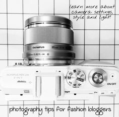 Photography tips for fashion bloggers! Learn more about camera settings, style and light!
