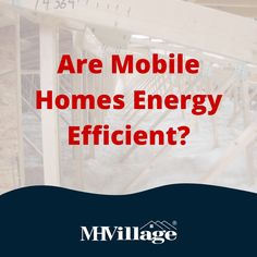 If you're considering buying a manufactured home, you might be wondering how to find an energy-efficient model.