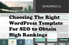 One of the many benefits of WordPress is that you have a plethora of templates to choose from. With these templates, you can set up your website much more easily, and incorporate the features and look you wish. But there's a catch. Sometimes it's hard to pick just one template, especially when you're also taking SEO into consideration.